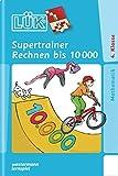 LÜK-Übungshefte / Mathematik: LÜK: 4. Klasse - Mathematik: Supertrainer Rechnen bis 10 000