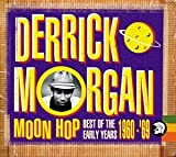Songtexte von Derrick Morgan - Moon Hop: Best of the Early Years 1960-'69