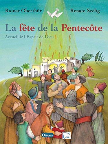 La fête de la Pentecôte : Accueillir l'esprit de Dieu