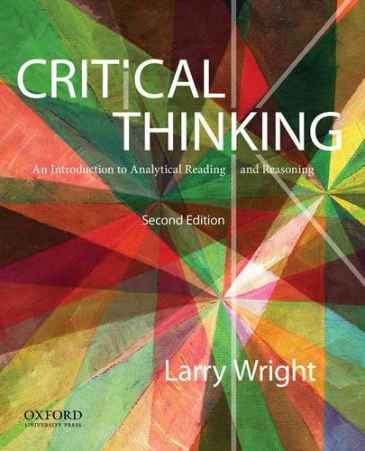 Critical Thinking: An Introduction to Analytical Reading and Reasoning (Geistes Des California State)