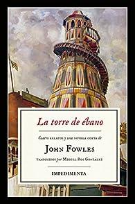 La torre de ébano par John Fowles