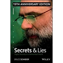 Secrets and Lies: Digital Security in a Networked World by Bruce Schneier (2015-03-23)