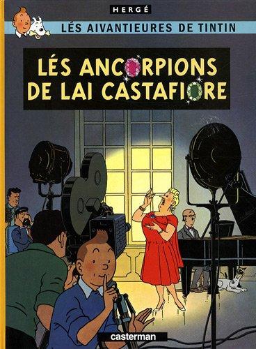 Lés Aivantieures de Tintin : Lés ancorpions de lai Castfiore : Edition en bourguignon