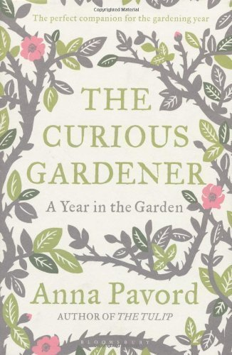 The Curious Gardener A Gardening Year by Pavord. Anna [Bloomsbury USA.2010] (Hardcover)