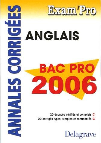 Anglais Bac Pro 2006 : Annales corrigées