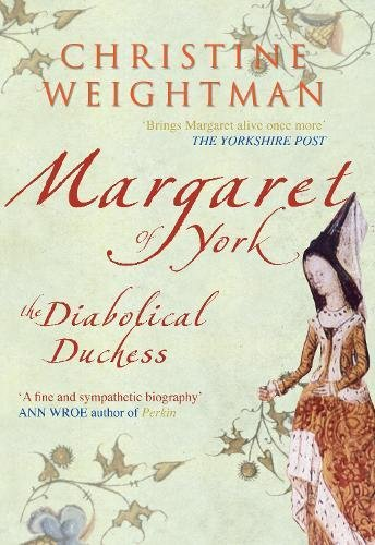 Margaret Of York The Diabolical Duchess