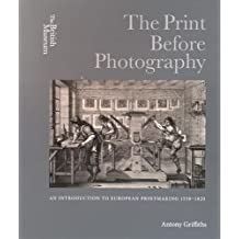The Print Before Photography: an Introduction to European Printmaking 1550 - 1820: An Introduction to European Printmaking 1550 - 1820