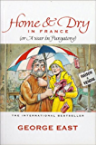 Home & Dry in France (Mill of the Flea) (English Edition)