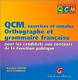 QCM, exercices et annales Orthographe et grammaire française pour les candidats aux concours de la Fonction publique