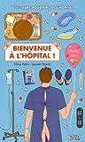Bienvenue à l'hôpital : Le 1er livre pour rire de l'hôpital