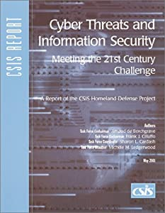 Cyber Threats and Information Security: Meeting the 21st Century Challenge (CSIS Reports)
