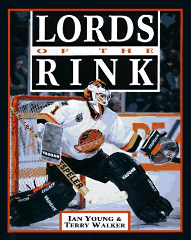 Lords of the Rink: Psychology of Goaltending: The Psychology of Goaltending por Ian Young