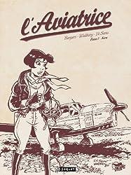 L'aviatrice Tome 1, édition limitée : Crayonnés et NB