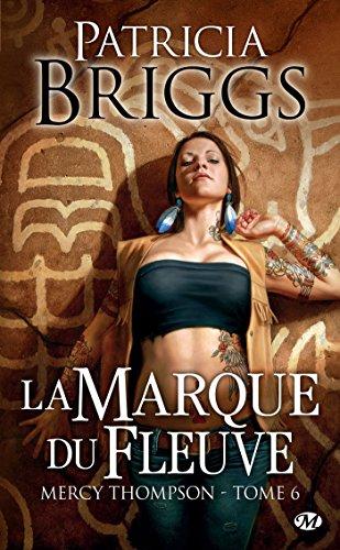 La Marque du fleuve: Mercy Thompson, T6 (Bit-lit) par Patricia Briggs