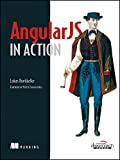 AngularJS in Action teaches you everything you need to get started with AngularJS. As you read, you'll learn to build interactive single-page web interfaces, apply emerging patterns like MVVM and tackle key tasks like communicating with back-end s...