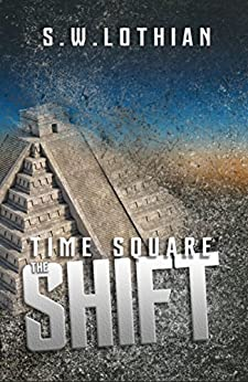 Time Square : The Shift (English Edition) di [Lothian, S.W.]
