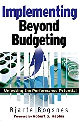 Implementing Beyond Budgeting: Unlocking the Performance Potential by Bjarte Bogsnes (2008-12-03)