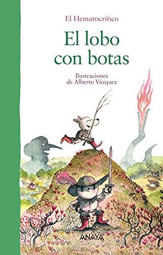 El lobo con botas (Primeros Lectores (1-5 Años) - Álbum Ilustrado) por El Hematocrítico