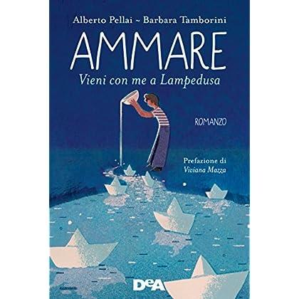 Ammare: Vieni Con Me A Lampedusa