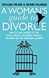 A Woman's Guide to Divorce: How to take control of the whole process, including finances, children and the emotional journey