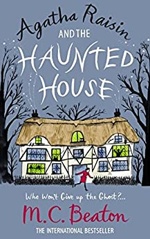 Agatha Raisin and the Haunted House by [Beaton, M.C.]