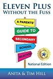 Eleven Plus Without the Fuss: A Parents' Guide to Secondary School Selection (Making a Difference)