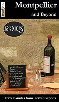 Montpellier and Beyond Travel Guide by [Dailey, Donna, Gerrard, Mike]