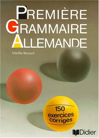 Première grammaire allemande. Collège