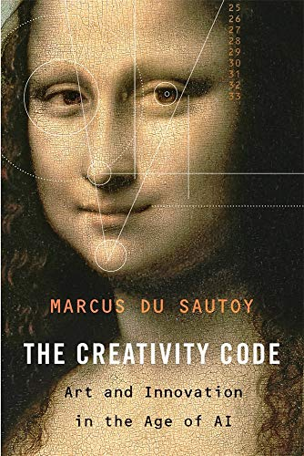 The Creativity Code - Art and Innovation in the Age of AI
