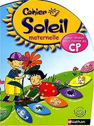 Cahier Soleil maternelle : De la grande section au CP - 5-6 ans