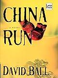 China Run (Wheeler Large Print Book Series)