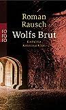 Wolfs Brut - Roman Rausch