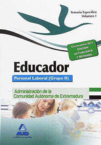 Educadores. Personal Laboral (Grupo II) de la Administración de la Comunidad Autónoma de Extremadura. Temario Específico. Volumen I: 1
