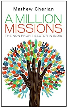 A Million Missions: The Non Profit Sector in India by [Cherian, Mathew]