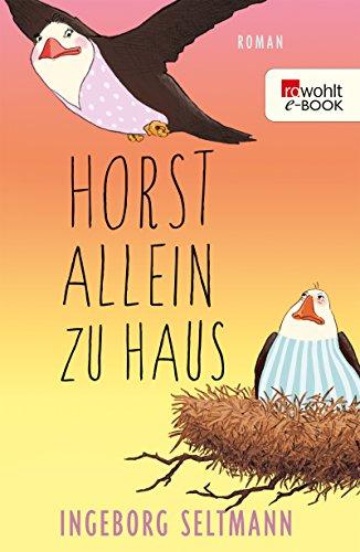 Horst allein zu Haus (Die Gabi-und-Horst-Trilogie 2)