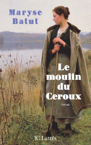 Le moulin du Ceroux (Romans contemporains)