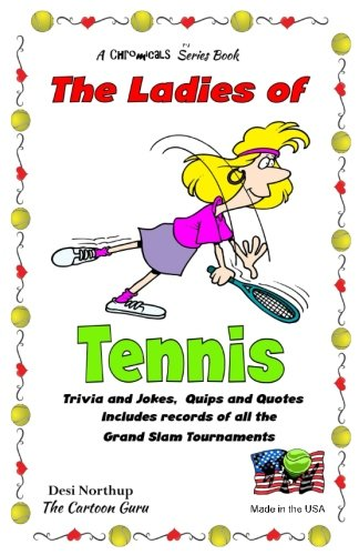 The Ladies of Tennis: Trivia & Jokes, Quips & Quotes in Black and WHite