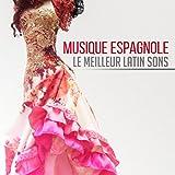 Musique espagnole (Le meilleur latin sons, Guitare flamenco, Latine chanson pour danser)