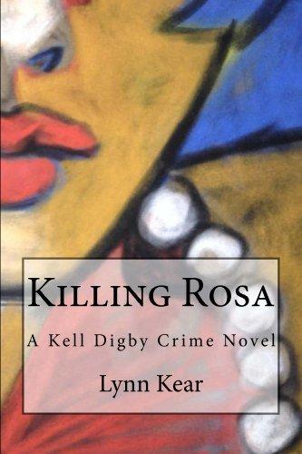 Killing Rosa (A Kell Digby Crime Novel Book 2) (English Edition)