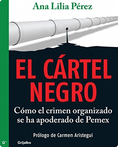 El cártel negro por Ana Lilia Pérez