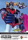 C'era una volta Goldrake. La vera storia del robot giapponese che ha rivoluzionato la TV italiana