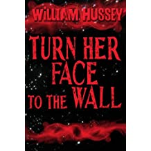 Turn Her Face to the Wall (Free short story)