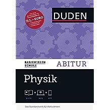 Basiswissen Schule - Physik Abitur: Das Standardwerk für Abiturienten