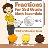 Fractions for 3Rd Grade Math Essentials: Children's Fraction Books