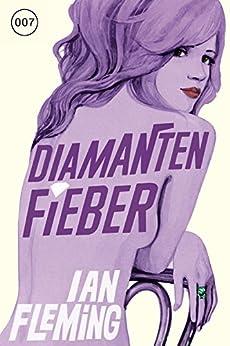 James Bond 04 - Diamantenfieber von [Fleming, Ian]
