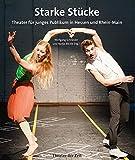 Starke Stücke: Theater für junges Publikum in Hessen und Rhein-Main