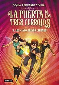 La puerta de los tres cerrojos 3. Los cinco reinos eternos: 7 par Sonia Fernández-Vidal