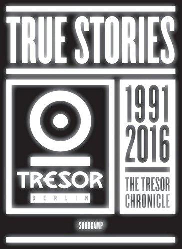True Stories: 25 Years Tresor Berlin (suhrkamp taschenbuch)