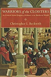 Warriors of the Cloisters: The Central Asian Origins of Science in the Medieval World by Christopher I. Beckwith (2012-09-16)