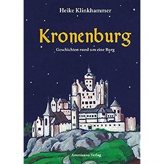 Kronenburg: Geschichten rund um eine Burg (German Edition)